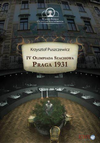 Okładka książki/ebooka IV Olimpiada Szachowa Praga 1931