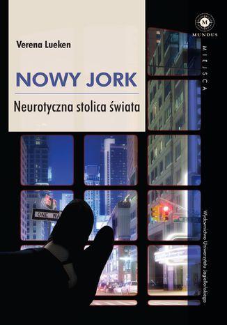 Okładka książki/ebooka Nowy Jork. Neurotyczna stolica świata