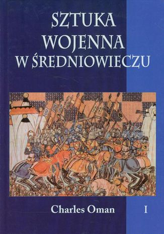 Okładka książki Sztuka wojenna w średniowieczu Tom 1