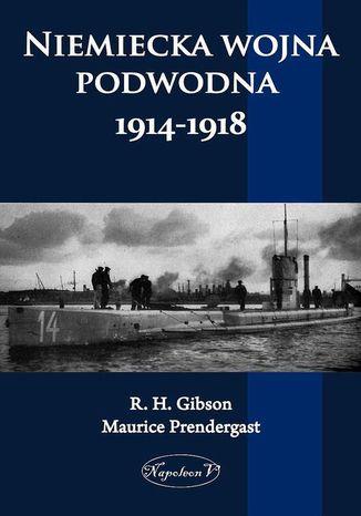 Okładka książki/ebooka Niemiecka wojna podwodna 1914-1918