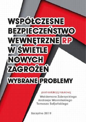 Okładka książki Współczesne bezpieczeństwo wewnętrzne RP w świetle nowych zagadnień - wybrane problemy