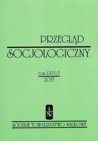 Okładka książki Przegląd Socjologiczny t. 64 z. 1/2015