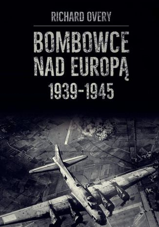 Okładka książki Bombowce nad Europą 1939-1945