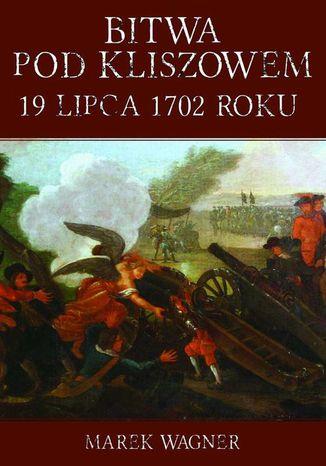 Okładka książki Bitwa pod Kliszowem 19 lipca 1702 roku