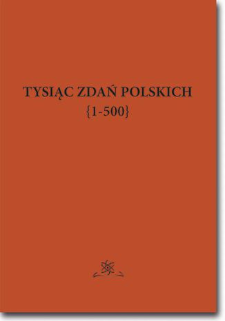 Okładka książki/ebooka Tysiąc zdań polskich {1-500}