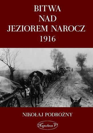 Okładka książki Bitwa nad Jeziorem Narocz 1916