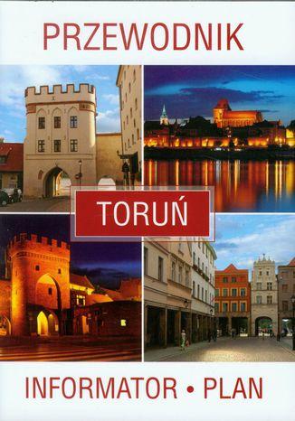 Okładka książki Toruń. Przewodnik, informator, plan