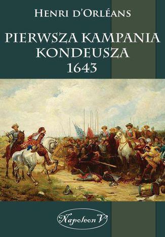 Okładka książki Pierwsza kampania Kondeusza 1643