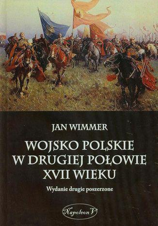Okładka książki Wojsko Polskie w drugiej połowie XVII wieku