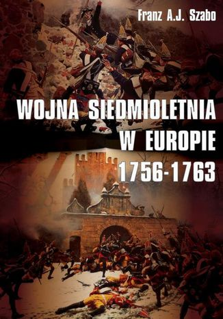 Okładka książki/ebooka Wojna siedmioletnia w Europie 1756-1763