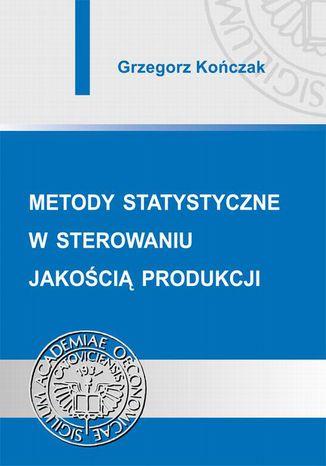 Okładka książki/ebooka Metody statystyczne w sterowaniu jakością produkcji
