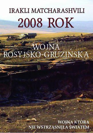Okładka książki 2008 rok Wojna rosyjsko-gruzińska