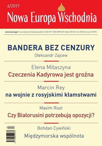 Okładka książki/ebooka Nowa Europa Wschodnia 6/2017