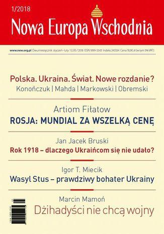 Okładka książki/ebooka Nowa Europa Wschodnia 1/2018