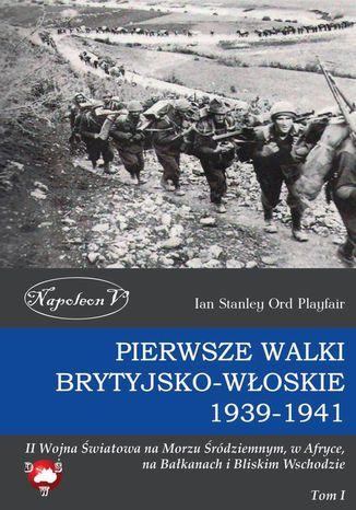 Okładka książki/ebooka Pierwsze walki brytyjsko-włoskie 1939-1941