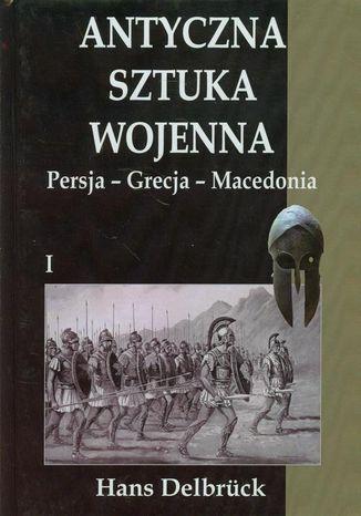 Okładka książki Antyczna sztuka wojenna Tom 1