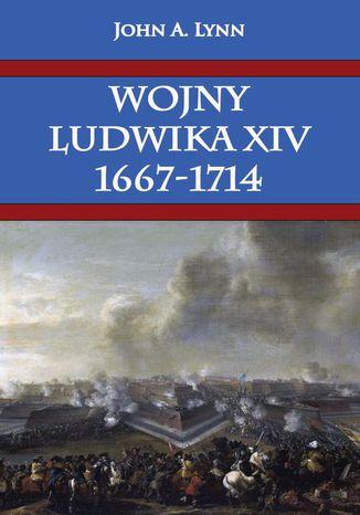Okładka książki Wojny Ludwika XIV 1667-1714