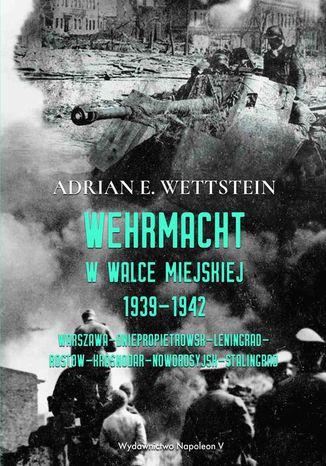 Okładka książki Wehrmacht w walce miejskiej 1939-1942