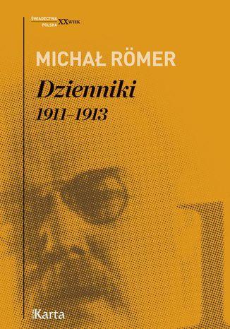 Okładka książki/ebooka Dzienniki. 19111913. Tom 1