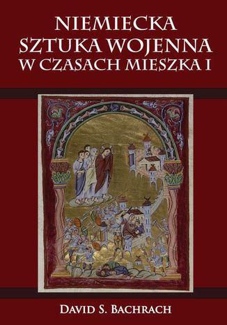 Okładka książki Niemiecka sztuka wojenna w czasach Mieszka I