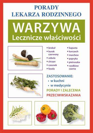 Okładka książki Warzywa. Lecznicze właściwości. Porady lekarza rodzinnego