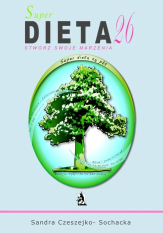 Okładka książki Super dieta 26 - stwórz swoje marzenia