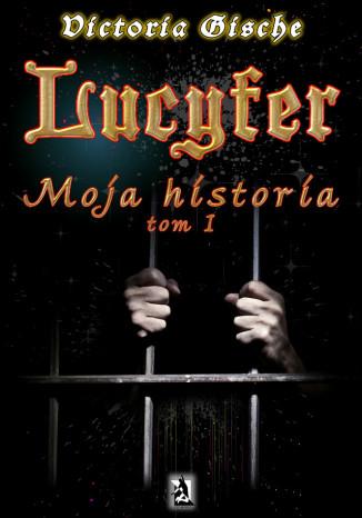 Okładka książki/ebooka Lucyfer. Moja historia