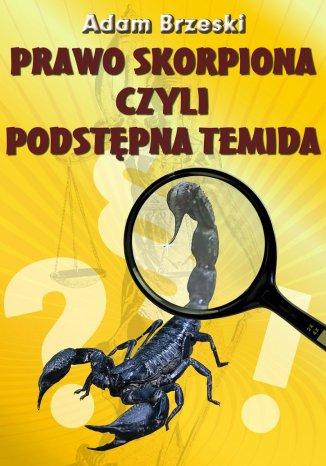 Okładka książki PRAWO SKORPIONA czyli PODSTĘPNA TEMIDA