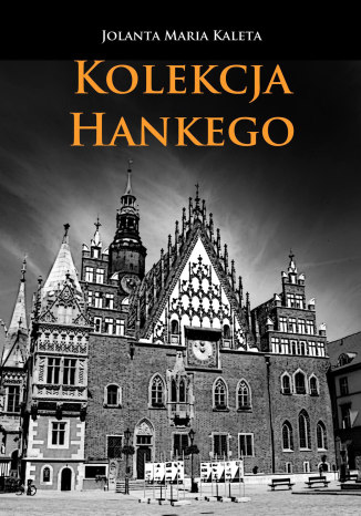 Okładka książki Kolekcja Hankego