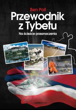 Okładka książki Przewodnik z Tybetu. Na ścieżce przeznaczenia