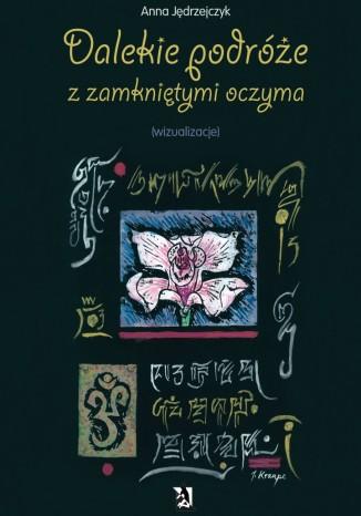 Okładka książki Dalekie podróże z zamkniętymi oczyma (wizualizacje)