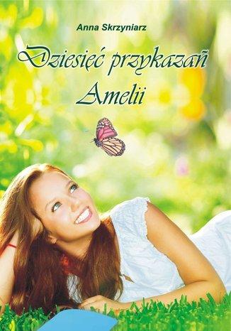 Okładka książki/ebooka Dziesięć przykazań Amelii