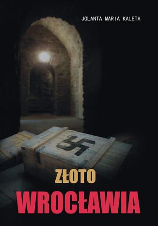 Okładka książki Złoto Wrocławia