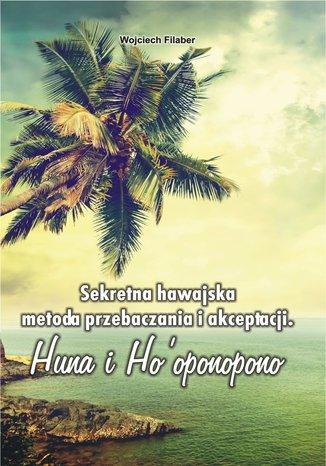 Okładka książki Sekretna hawajska metoda przebaczania i akceptacji