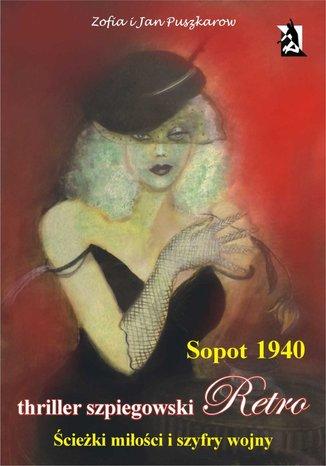 Okładka książki/ebooka Sopot 1940. Ścieżki miłości i szyfry wojny