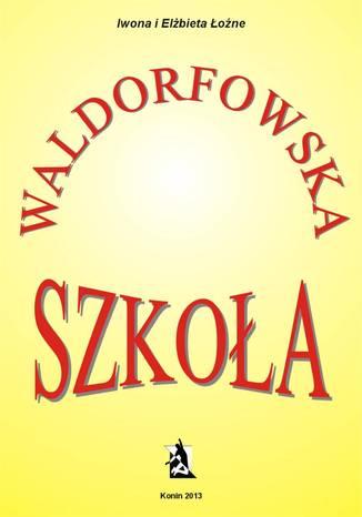 Okładka książki Szkoła waldorfowska