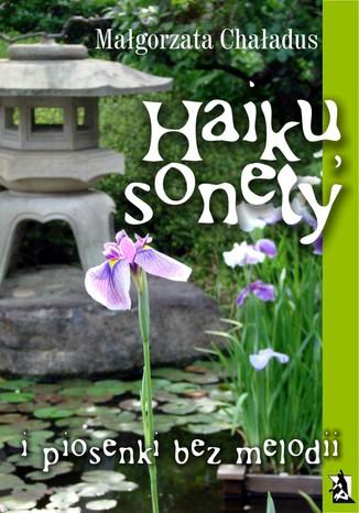 Okładka książki/ebooka Haiku, sonety i piosenki bez melodii