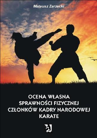 Okładka książki Ocena własna sprawności fizycznej członków kadry narodowej karate