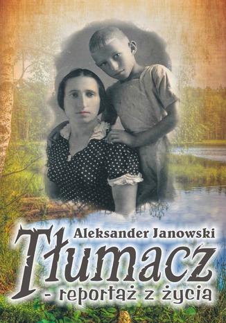 Okładka książki Tłumacz - reportaż z życia