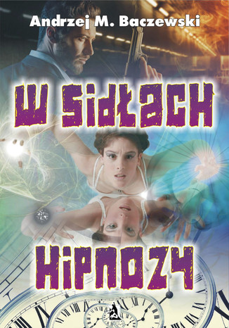Okładka książki/ebooka W sidłach hipnozy