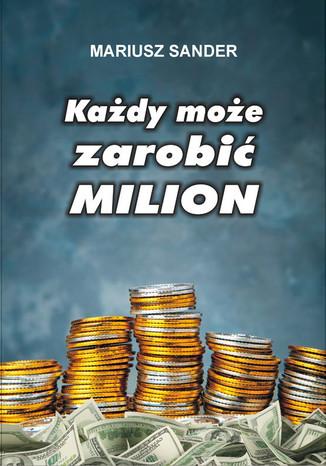 Każdy może zarobić milion