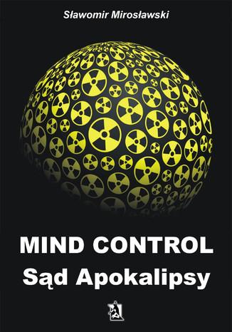 Okładka książki/ebooka Mind Control Sąd Apokalipsy