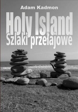 Okładka książki Holy Island. Szlaki Przełajowe