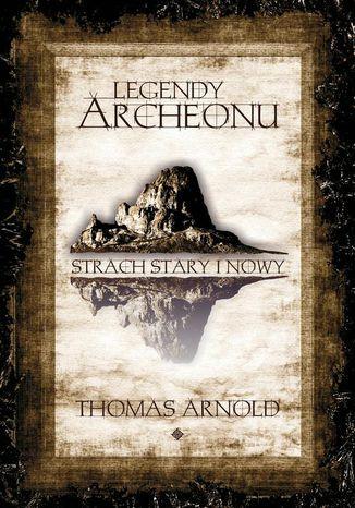 Okładka książki Legendy Archeonu. Strach Stary i Nowy