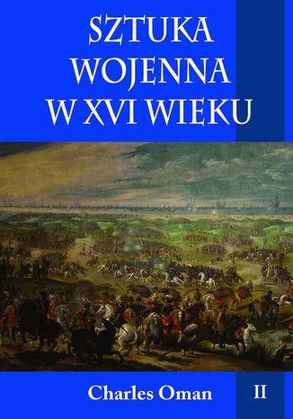 Okładka książki/ebooka Sztuka wojenna w XVI wieku Tom 2