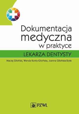 Okładka książki/ebooka Dokumentacja medyczna w praktyce lekarza dentysty