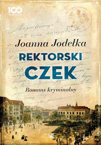 Okładka książki Rektorski czek. Romans kryminalny