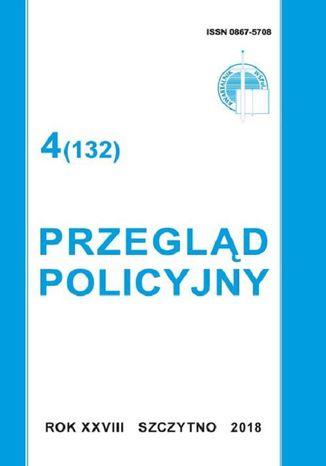 Okładka książki Przegląd Policyjny 4 (132) 2018