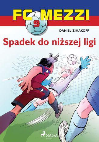 Okładka książki FC Mezzi 9 - Spadek do niższej ligi