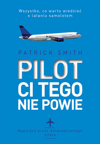 Okładka książki/ebooka Pilot ci tego nie powie